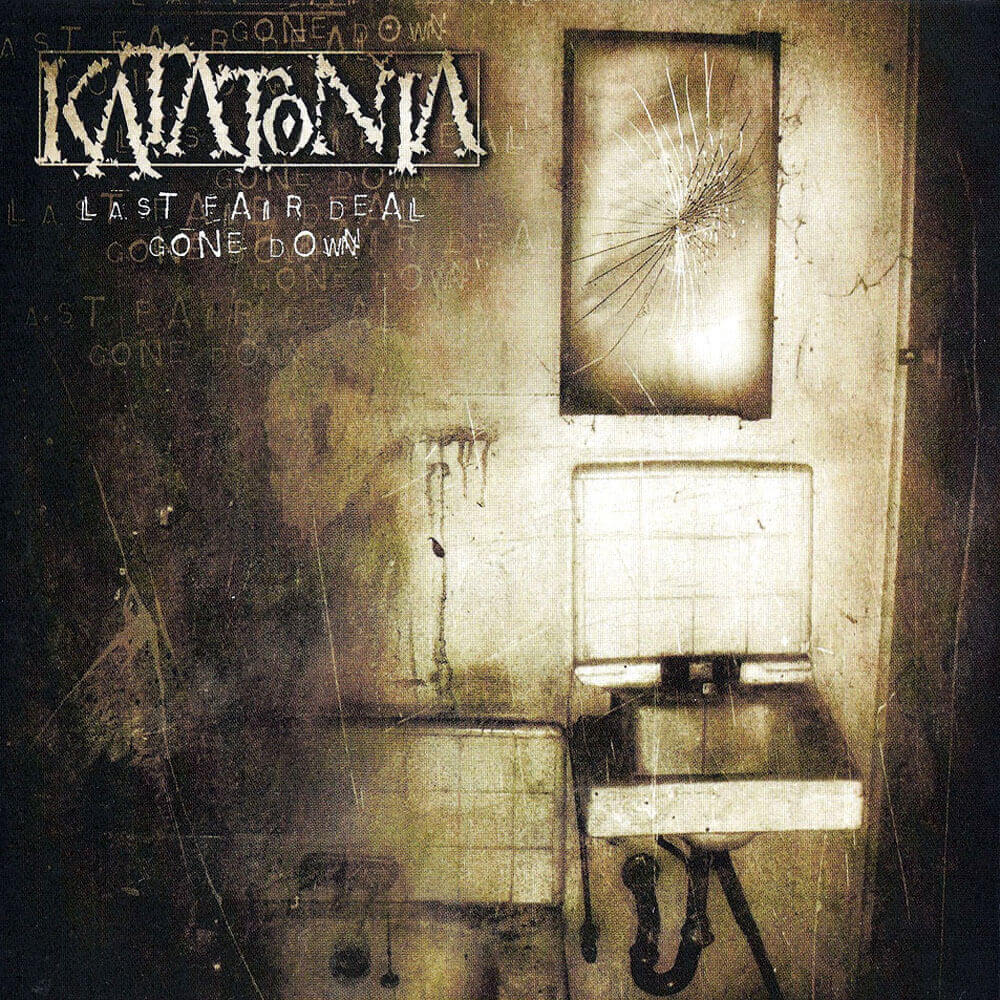 Katatonia	- Last Fair Deal Gone Down (DLP)