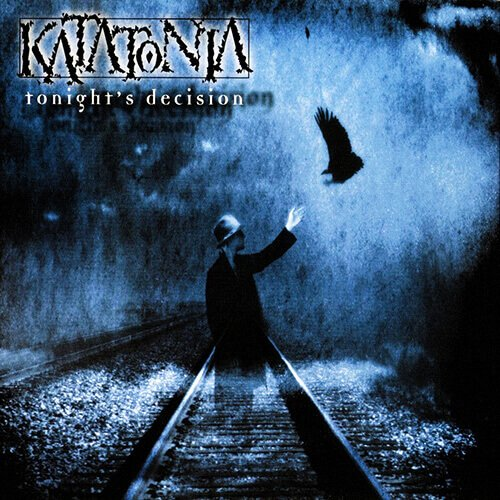Katatonia	- Tonight's Decision (DLP)
